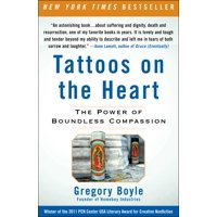 Tattoos on the Heart : The Power of Boundless Compassion (Paperback)