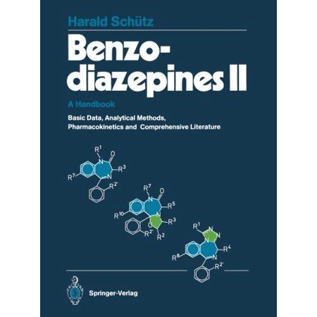 Benzodiazepines Ii  A Handbook  Basic Data  Analytical Methods  Pharmacokinetics  And Comprehensive Literature