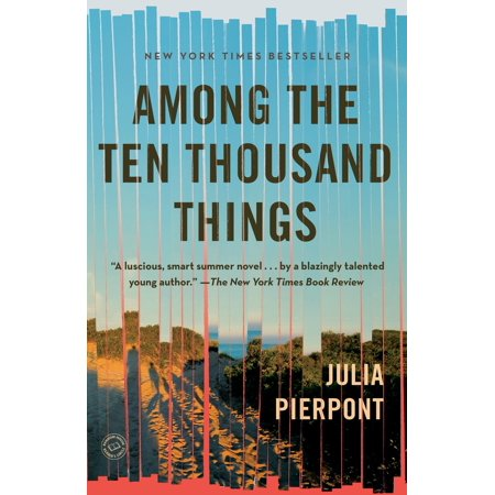 Among the Ten Thousand Things : A Novel (A House Among The Trees A Novel)