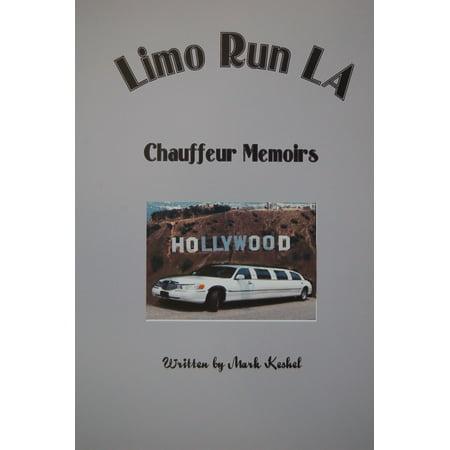 Limo Run LA Chauffeur Memoirs - eBook - Hollywood Limo
