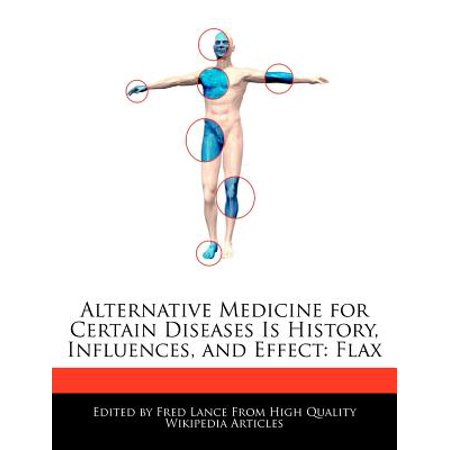 Alternative Medicine for Certain Diseases Is History, Influences, and  Effect : Flax