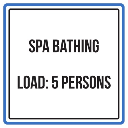 Spa Bathing Load: 5 Persons Pool Warning Square Sign - Inch, (Load Spa)