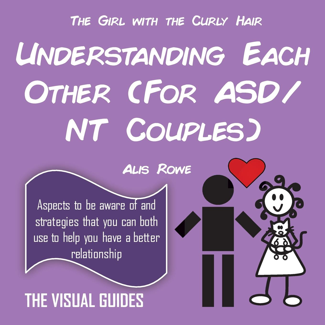 Asperger's Syndrome : Understanding Each Other (for Asd/NT Couples): By the Girl with the Curly Hair