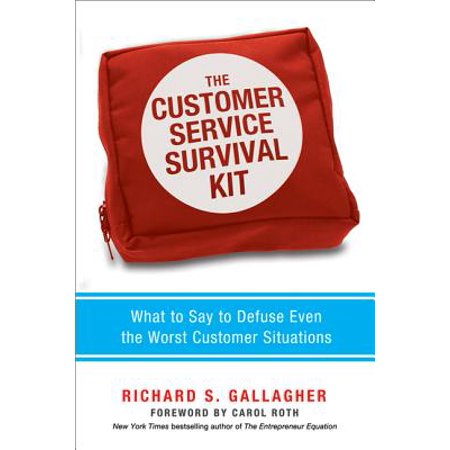 The Customer Service Survival Kit : What to Say to Defuse Even the Worst Customer