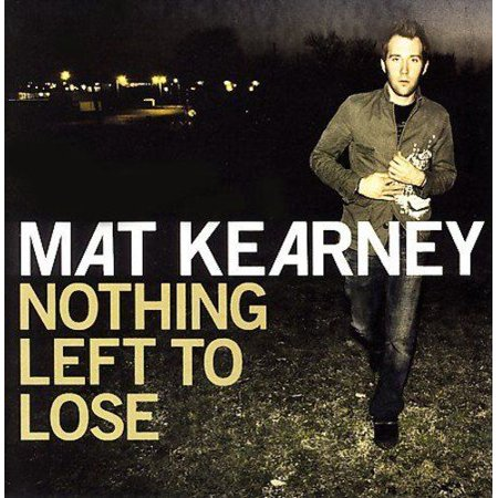 Nothing Left To Lose - Mat Kearney (Mat Kearney)