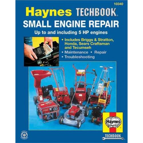 The Haynes Small Engine Repair Manual