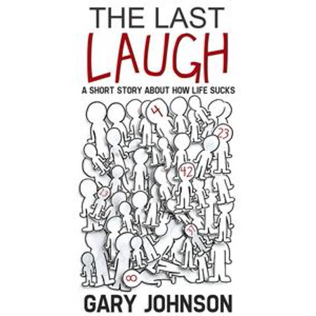 The Last Laugh: A Short Story About How Life Sucks. - eBook - How Long Does Halloween Last