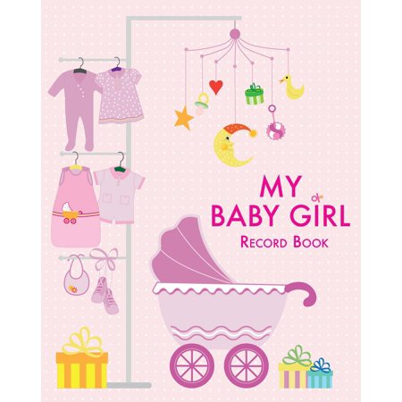My Baby Girl Record Book - Baby Record