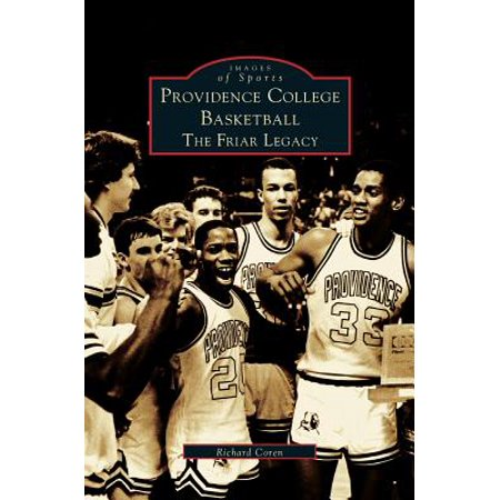 Providence College Basketball : The Friar Legacy