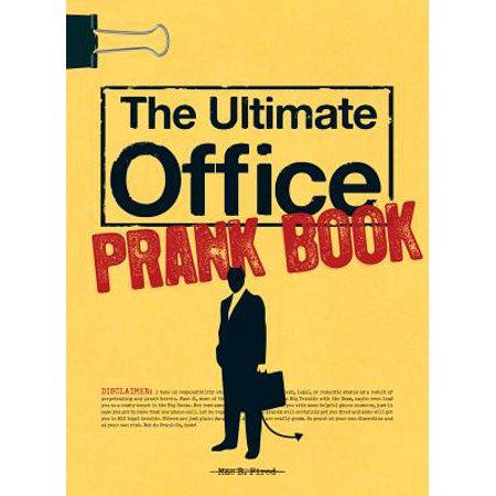 The Ultimate Office Prank Book - - Good Halloween Office Pranks