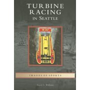 Images of Sports: Turbine Racing in Seattle (Paperback)