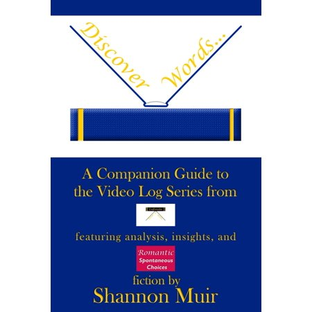 Discover Words: A Companion Guide to the Video Log Series from Infinite House of Books Featuring Analysis, Insights, and Romantic Spontaneous Choices Fiction - eBook ()