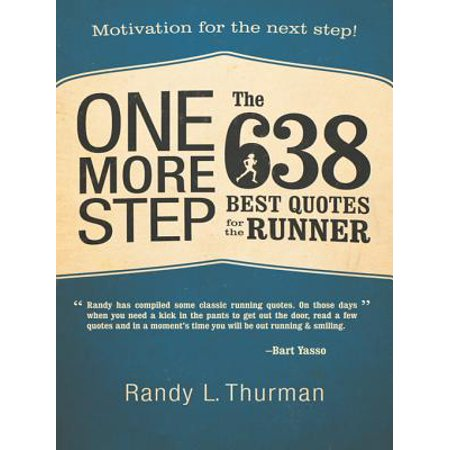 One More Step the 638 Best Quotes for the Runner -