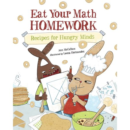Eat Your Math Homework : Recipes for Hungry
