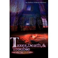 Taxes, Death & Trouble