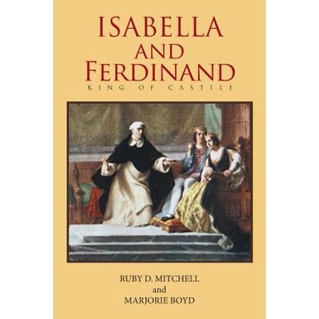 Isabella and Ferdinand King of Castile
