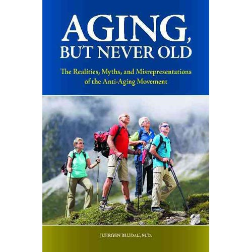 Aging, but Never Old: The Realities, Myths, and Misrepresentations of the Anti-Aging Movement