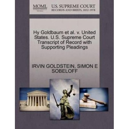 (Hy Goldbaum et al. V. United States. U.S. Supreme Court Transcript of Record with Supporting Pleadings)