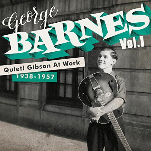 George Barnes - Quiet Gibson at Work [CD]