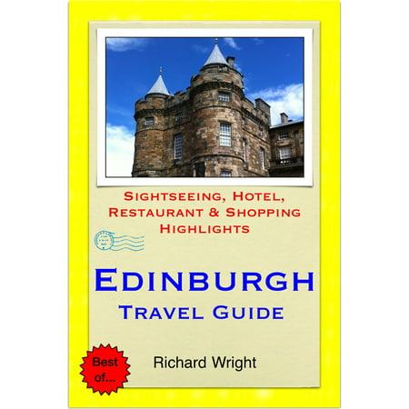 Edinburgh, Scotland Travel Guide - Sightseeing, Hotel, Restaurant & Shopping Highlights (Illustrated) - eBook