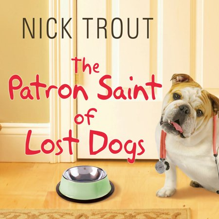 The Patron Saint of Lost Dogs - Audiobook