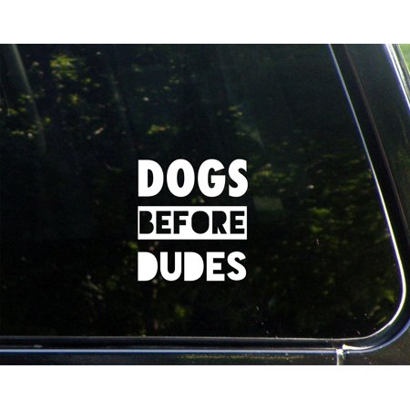 Dogs Before Dudes - 3-3/4