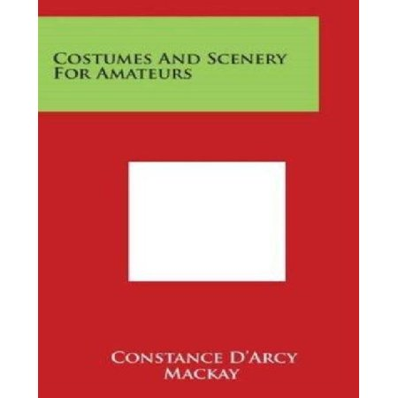 Costumes and Scenery for Amateurs - Literary Costumes