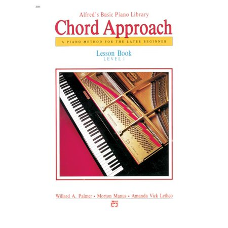 Alfred's Basic Piano Library: Alfred's Basic Piano Chord Approach Lesson Book, Bk 1: A Piano Method for the Later Beginner (Paperback)