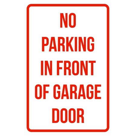 No Parking In Front Of Garage Door Business Safety Traffic Signs Red -