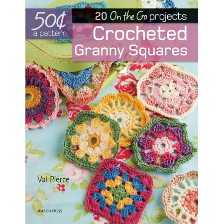 Cover Crochet Pattern - 50 Cents a Pattern: Crocheted Granny Squares : 20 On the Go projects