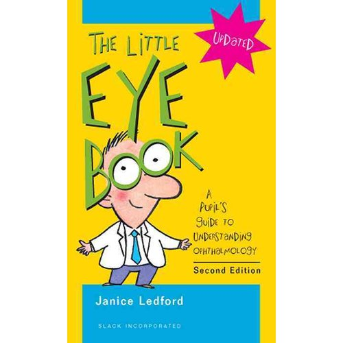 The Little Eye Book : A Pupil's Guide to Understanding Ophthalmology