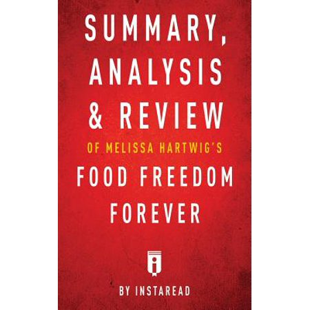 Summary, Analysis & Review of Melissa Hartwig's Food Freedom Forever by