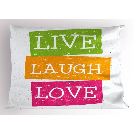 Live Laugh Love Pillow Sham Lifestyle Message In Vibrant Tones Interesting Philosophy Words About Life