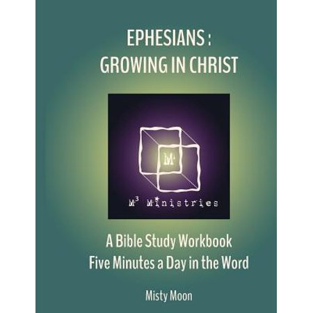 Ephesians : Growing in Christ: A Bible Study Workbook - Five Minutes a Day in the