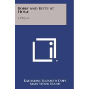 Bobby and Betty at Home: A Primer