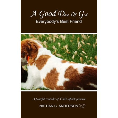 A Good Dose of God: Everybody's Best Friend -