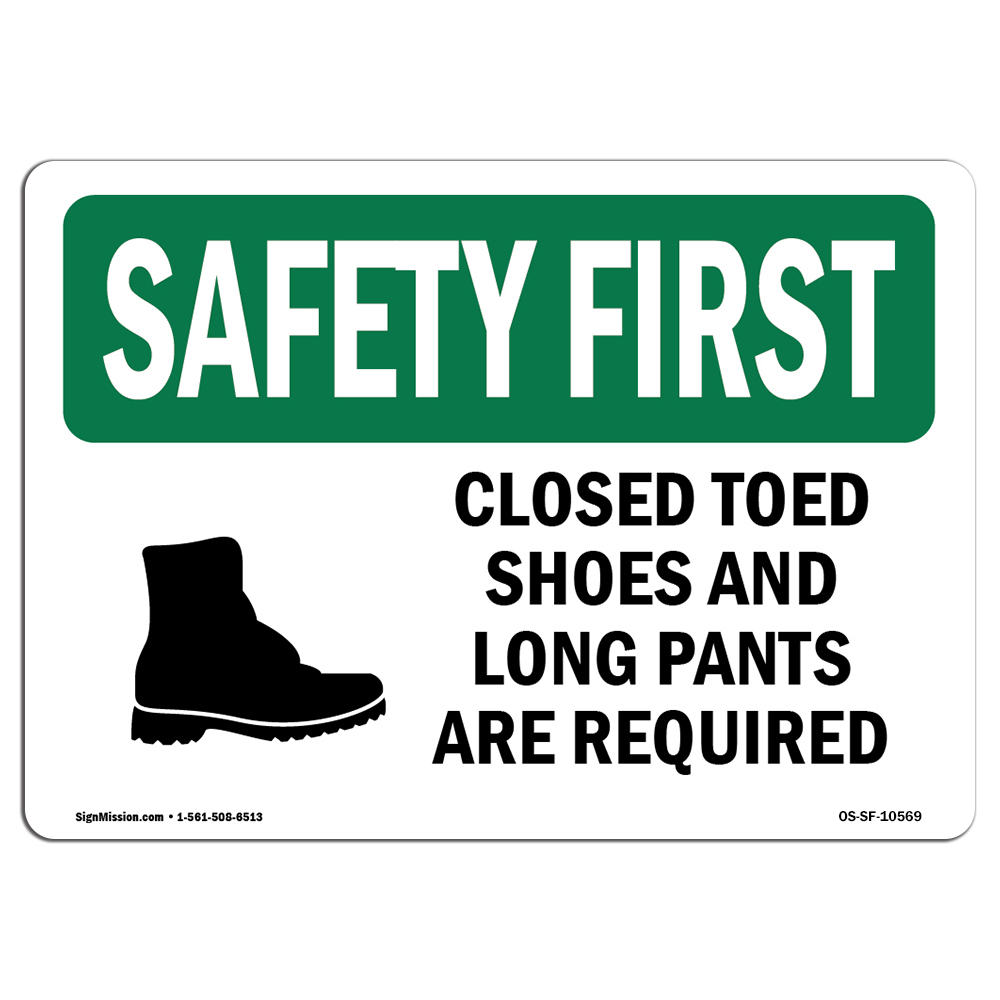 OSHA SAFETY FIRST Sign - Closed Toed Shoes And Long Pants With Symbol | Choose from: Aluminum, Rigid Plastic or Vinyl Label Decal | Protect Your Business, ...
