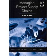Managing Project Supply Chains (Advances in Project Management) (Paperback)