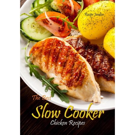 Slow Cooker Chicken Recipes - The Best - eBook