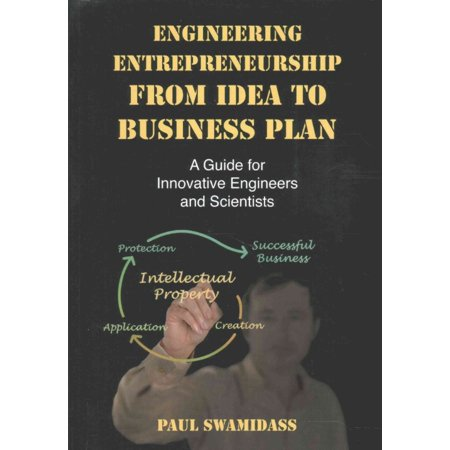 Engineering Entrepreneurship From Idea To Business Plan  A Guide For Innovative Engineers And Scientists