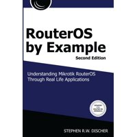 Routeros by Example, 2nd Edition : B&w: B&w Version