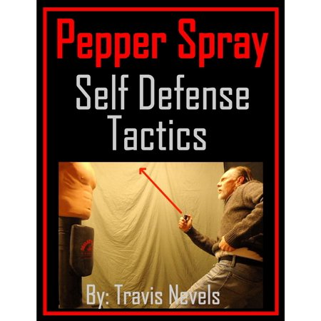 Pepper Spray Self Defense Tactics - eBook