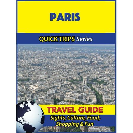 Paris Travel Guide (Quick Trips Series) - (Paris Trip)