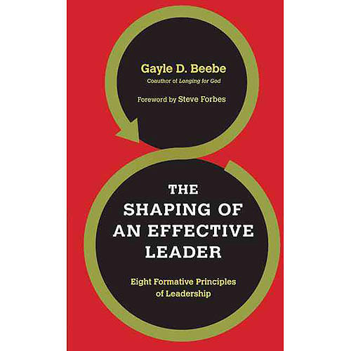 The Shaping of an Effective Leader: Eight Formative Principles of Leadership