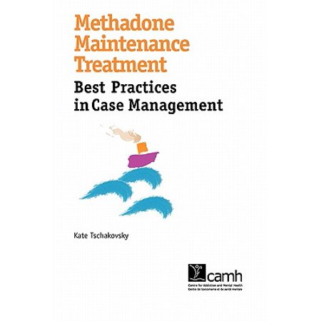 Methadone Maintenance Treatment : Best Practices in Case