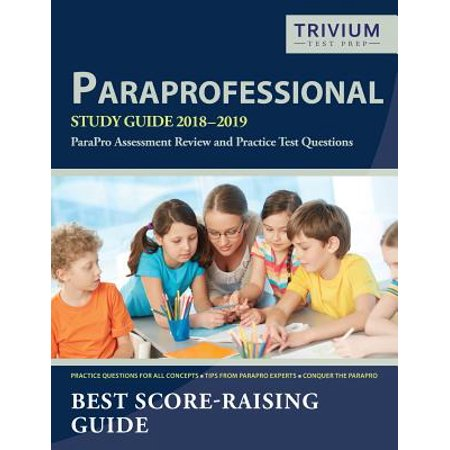 Paraprofessional Study Guide 2018-2019 : Parapro Assessment Review and Practice Test -
