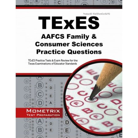 Texes Aafcs Family And Consumer Sciences Practice Questions  Texes Practice Tests And Exam Review For The Texas Examinations Of Educator Standards