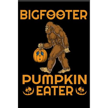 Best Halloween Hostess Gifts (Bigfooter Pumpkin Eater: Scary Bigfoot Pumpkin Eater best gift for)