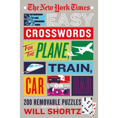 The New York Times Easy Crosswords for the Plane, Train, Car or Bar : 200 Removable