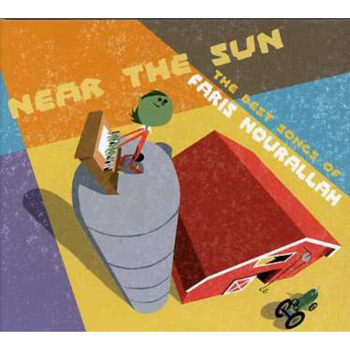 Near The Sun: Best Songs Of Faris Nourallah